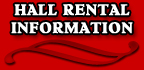 Hall Rental Information